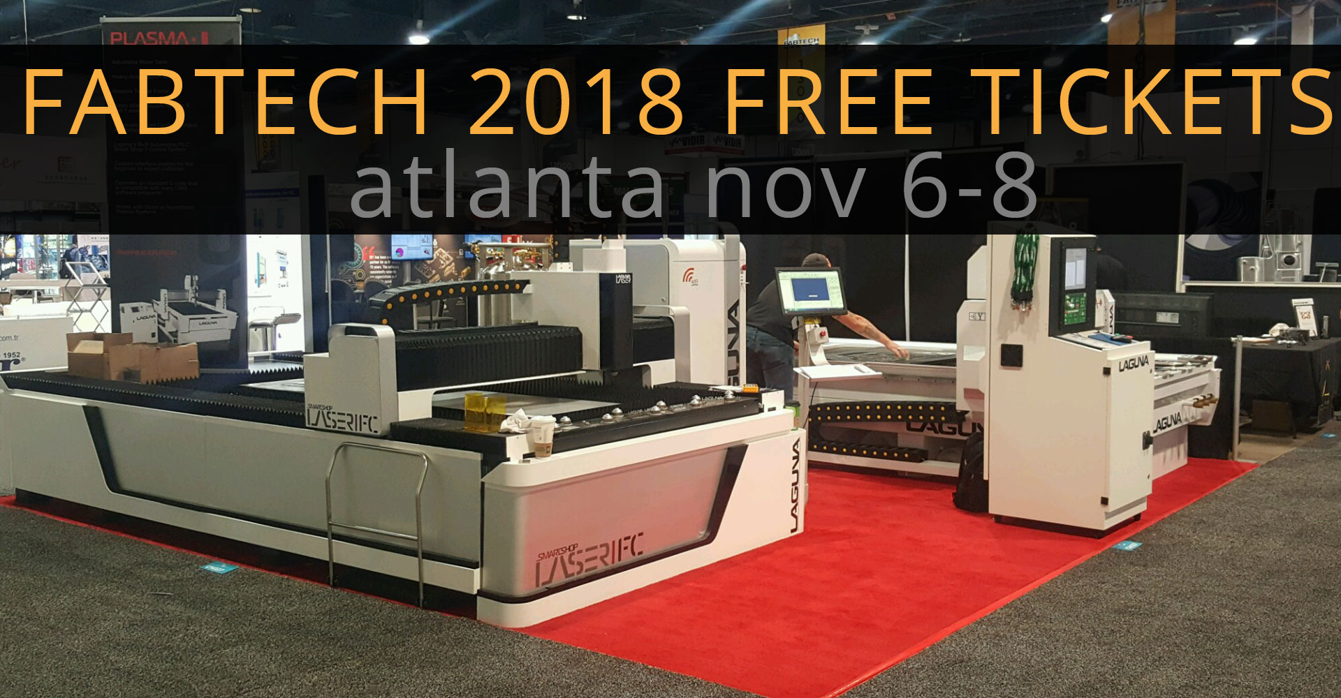 free tickets to fabtech from laguna tools cnc machines